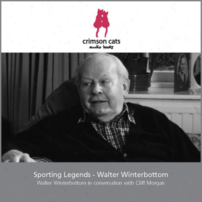 Sporting Legends - Walter Winterbottom (unnabridged)