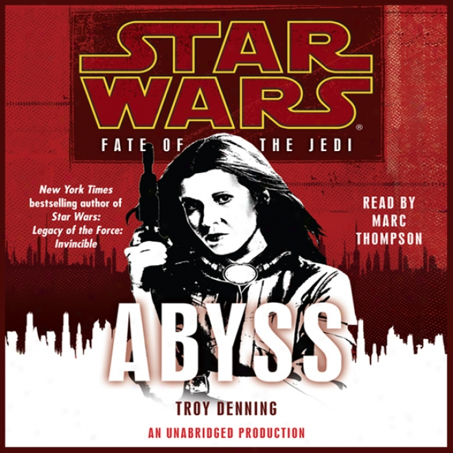 Star Wars: Fate Of The Jedi: Abyss (unabridged)