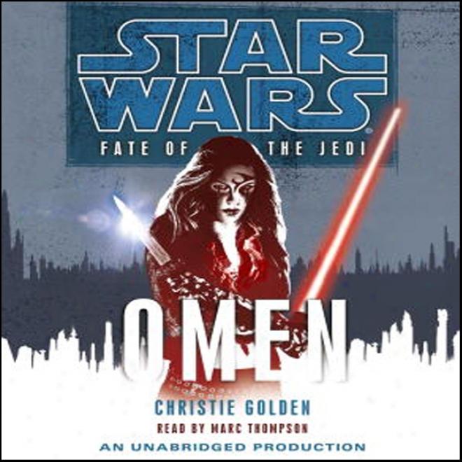 Star Wars: Fate Of The Jedi, Book 2: Omen (unabridged)
