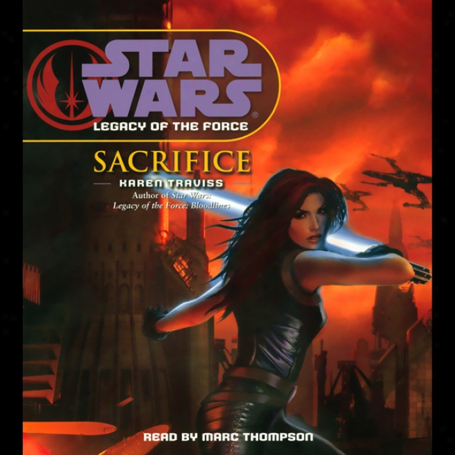 Star Wars: Legacy Of The Force #5: Sacriifice