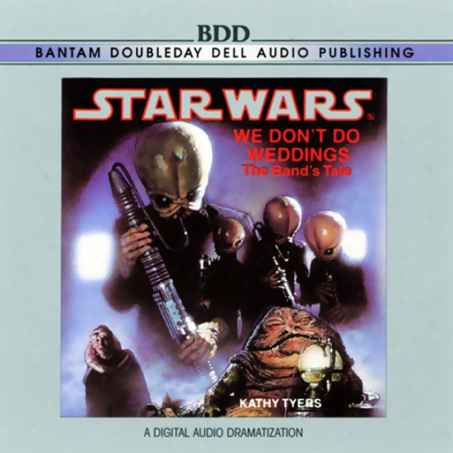 Star Wars: We Don't Do Weddings( dramatized)