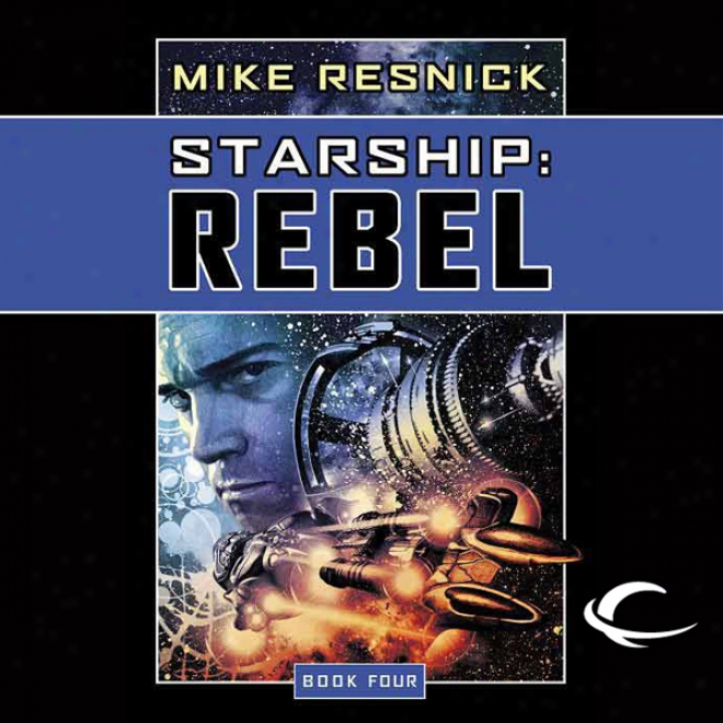 Starship: Rebel (unabridged)
