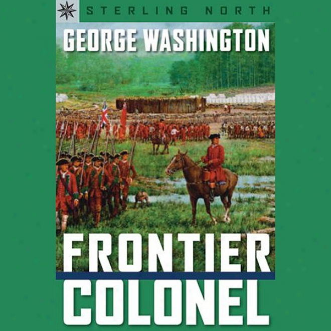 Sterling Point Books: George Washington: Frontier Colonel (nabridgged)