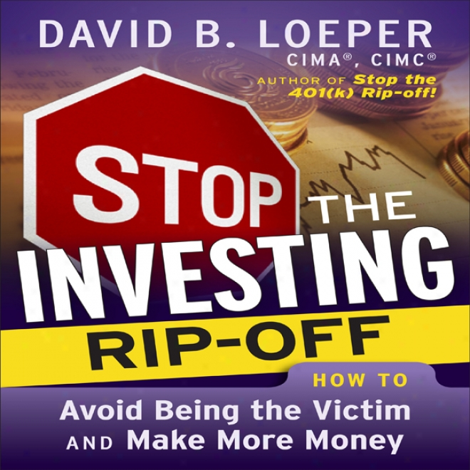 Sfop The Investing Rip-off: How To Avoid Being A Victim And Make More Money (unabridged)