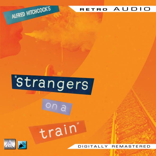 Strangers On A Train: Retro Audio