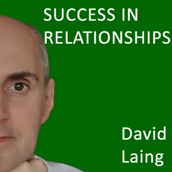 Success In Relationships With David Laing (unabridged)