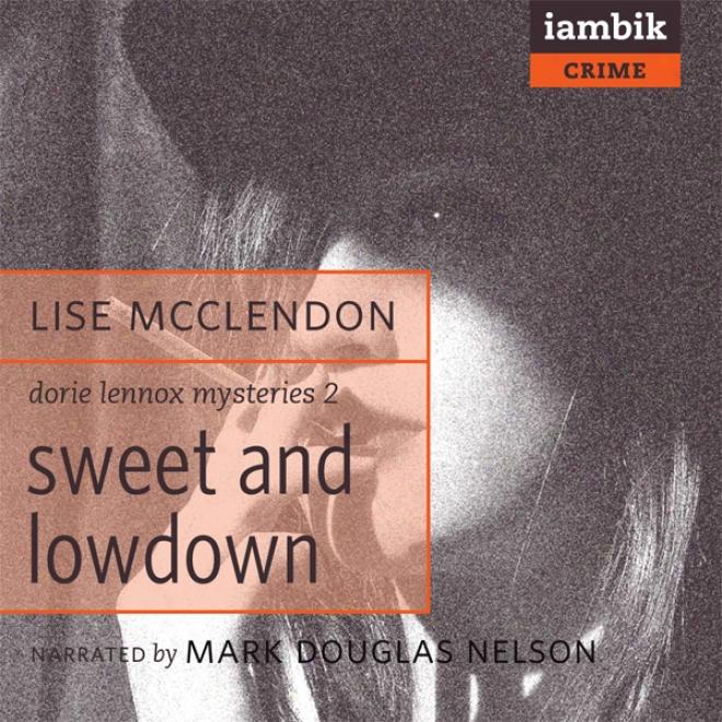 Sweet And Lowdown: Doris Lennox Mysteries 2 (unabridged)