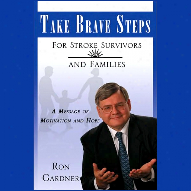 Take Brave Steps For Touch Survivors And Families: A Message Of Motivation And Hope (unabridged)