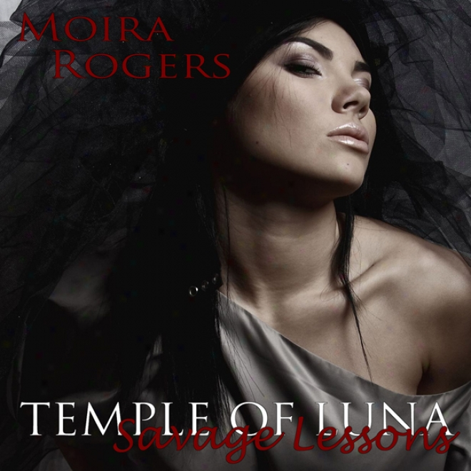 Temple Of Luna 3: Savage Lessons (unabridged)