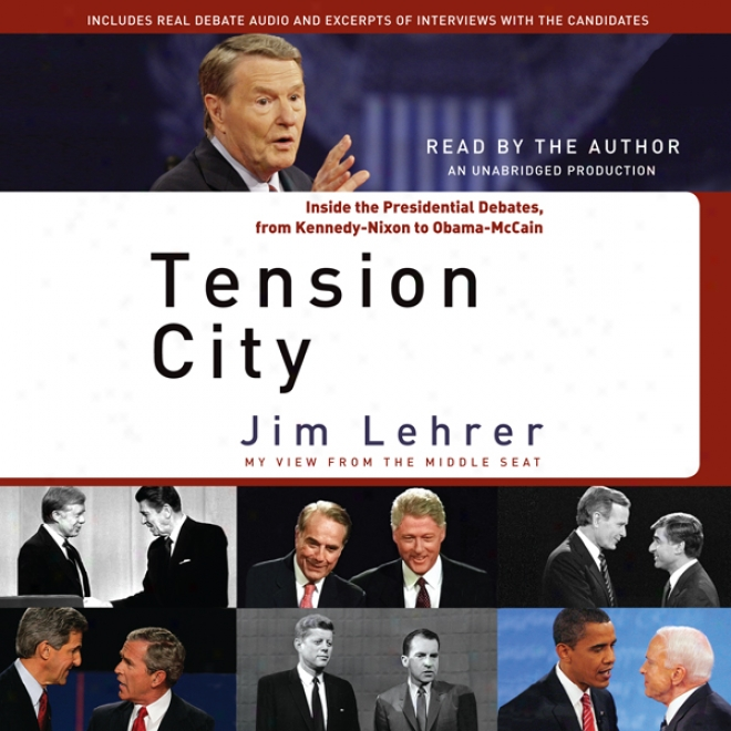Stiffness City: Inside The Presidential Debates, From Kennedy-nixon To Obama-mccaib (unabridged)