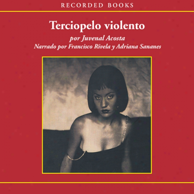 Terciopelo Violento [violent Velvet (texto Completo)] (unabridged)