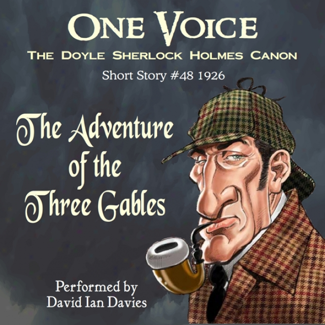 The Adventure Of The Three Gables (ynanridged)