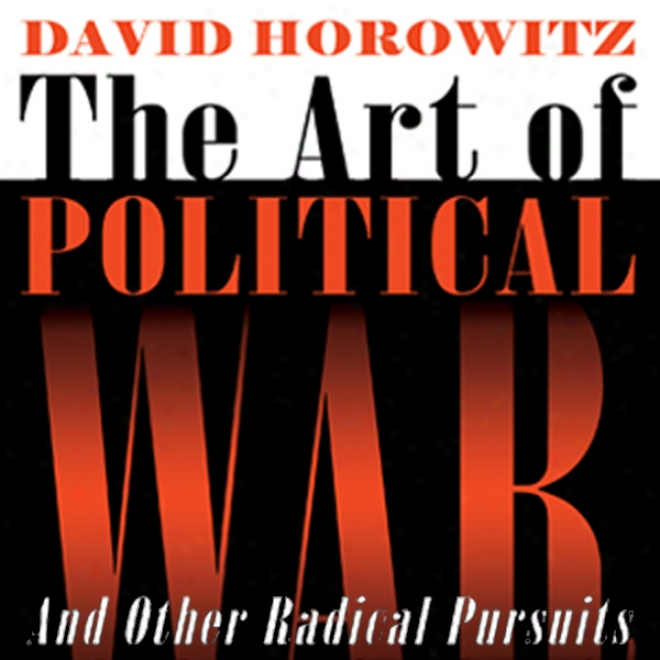 The Art Of Political War And Other Rsdical Pursuits (unabridged)