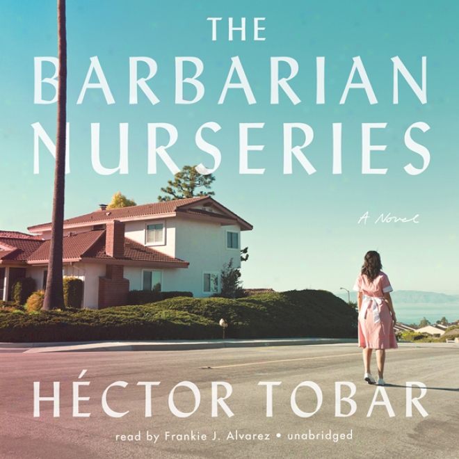 The Barbarian Nurseries (unabridged)