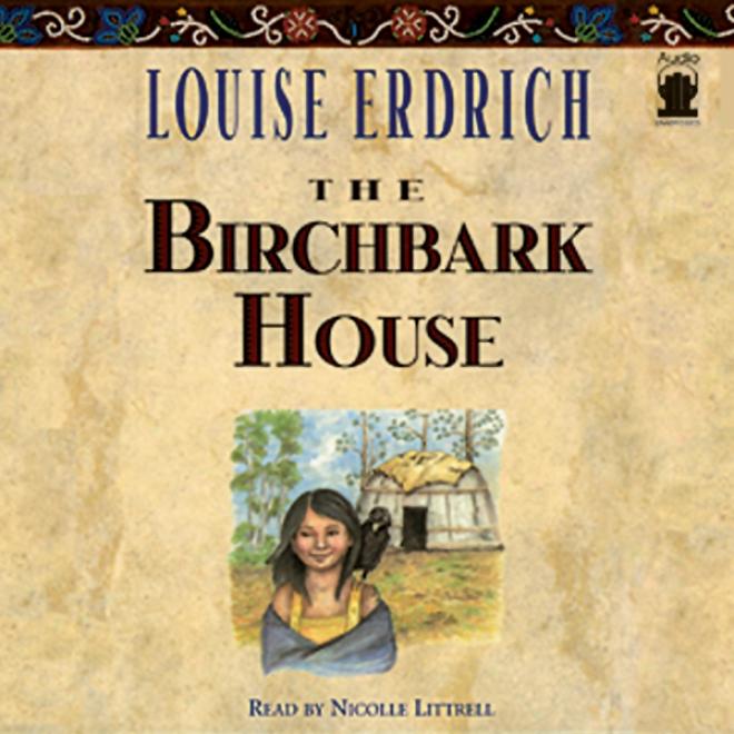 The Birchbark House (unabridged)