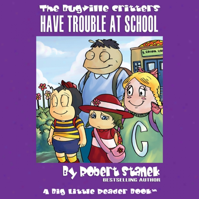 The Bugville Critters Bear Trouble At Scuool: Lass Ladybug's Adventures, Book 1 (unabridged)