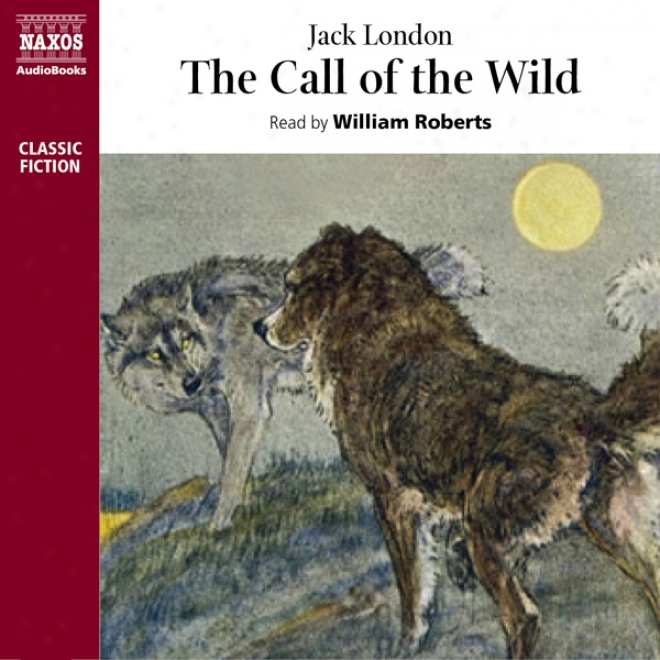 The Cal Of The Wild (unabridged)