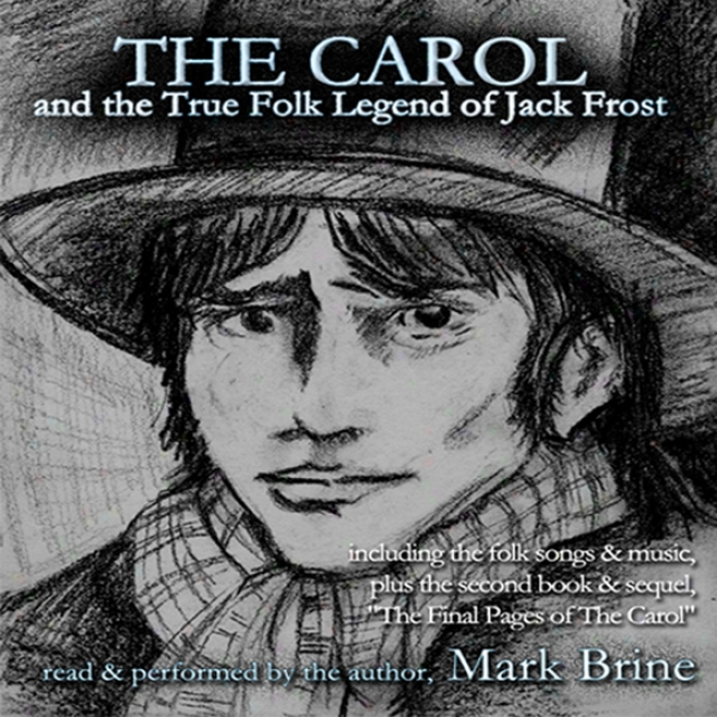 The Carol: And The True Folk Legend Of Jack Frost (unabridged)
