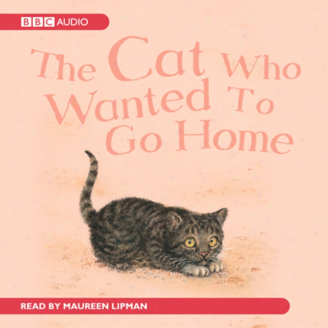 The Cat Who Wanted To Go Home (unabridged)