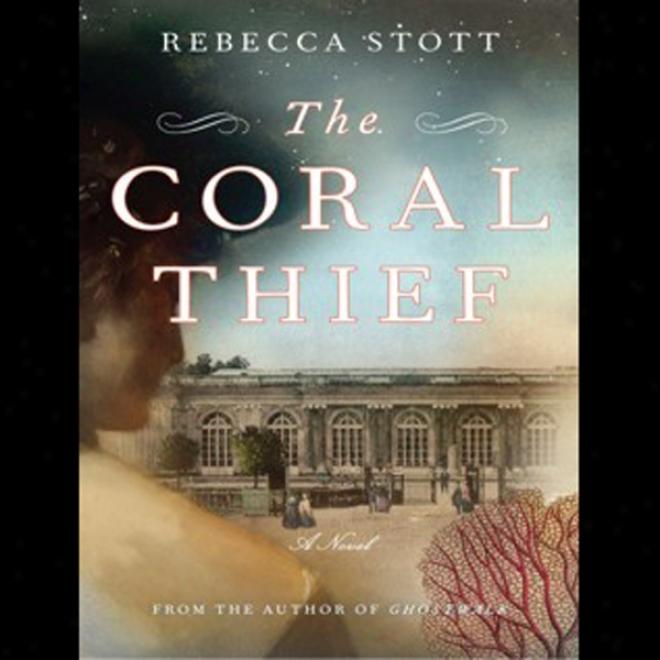 The Coral Thief: A Novel (unabridged)