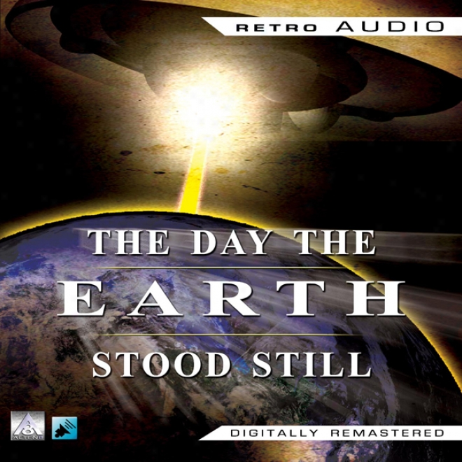 The Day The Earth Stood Still (dramatized) (unabfidged)