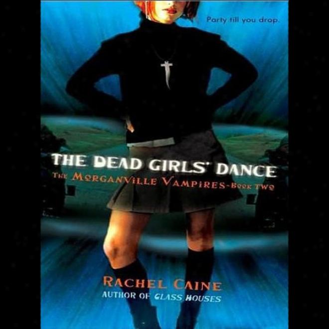 The Dead Girls' Dance: Morganville Vampires, Book 2 (unabridged)