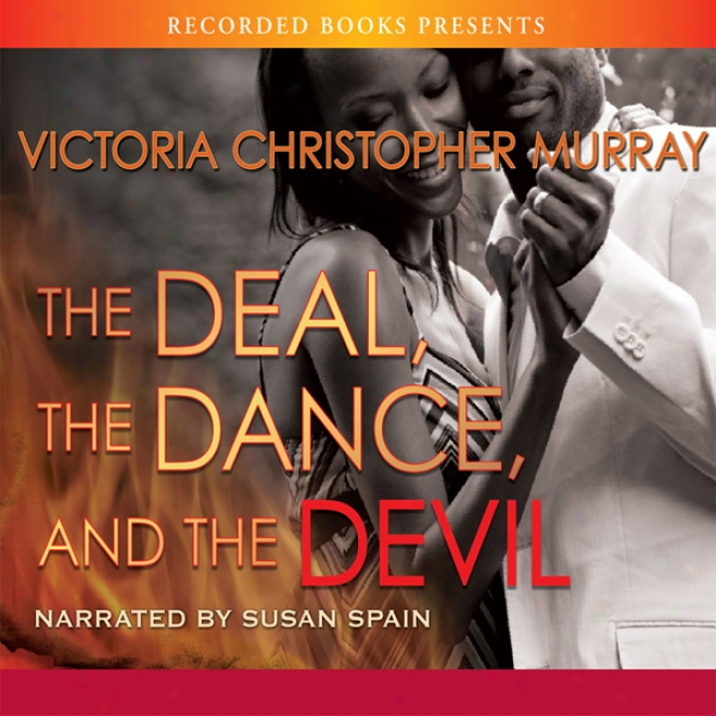 The Deal, The Dance, And The Devil (unabridged)