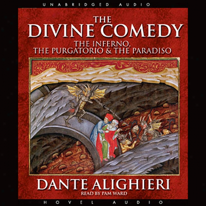The Divine Comedy: The Inferno,-The Purgatorio, & The Paradiso (unabridged)