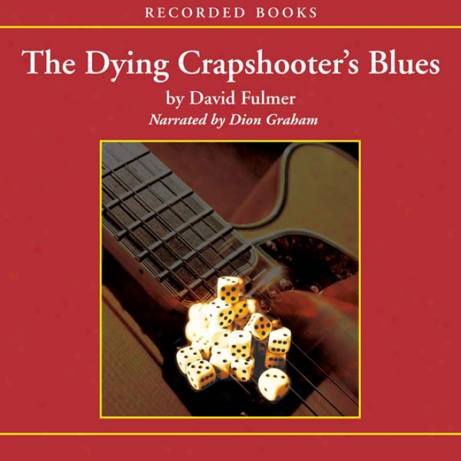 The Dying Crapshooter's Blues (unabridged)