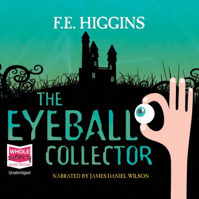 The Eyeball Collector (unabridged)