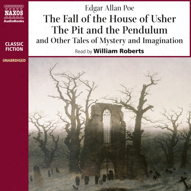 The Fall Of The House Of Usher & The Pit And The Pendulum (unabridged)