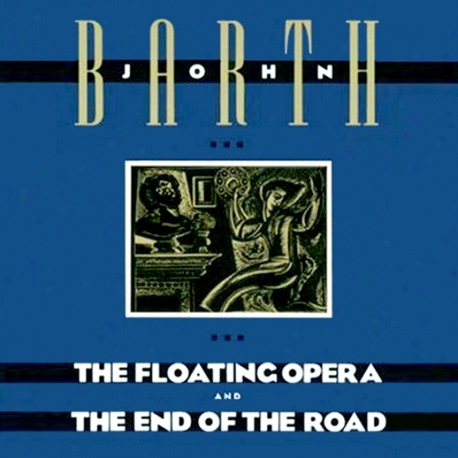 The Floating Opera And The End Of The Road (unabridged)