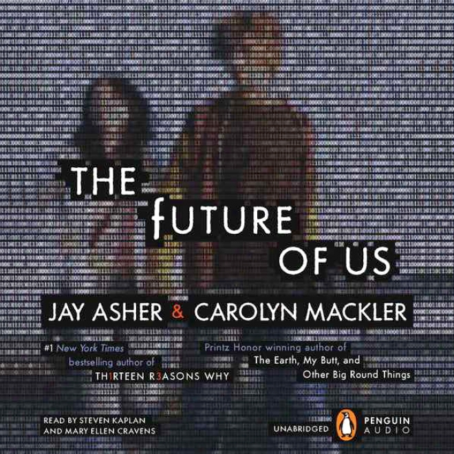 The Future Of Us (unabridged)