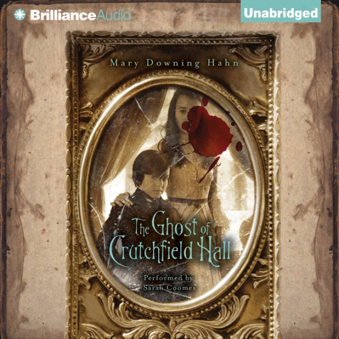 The Ghost Of Crutchfield Hall (unabridged)