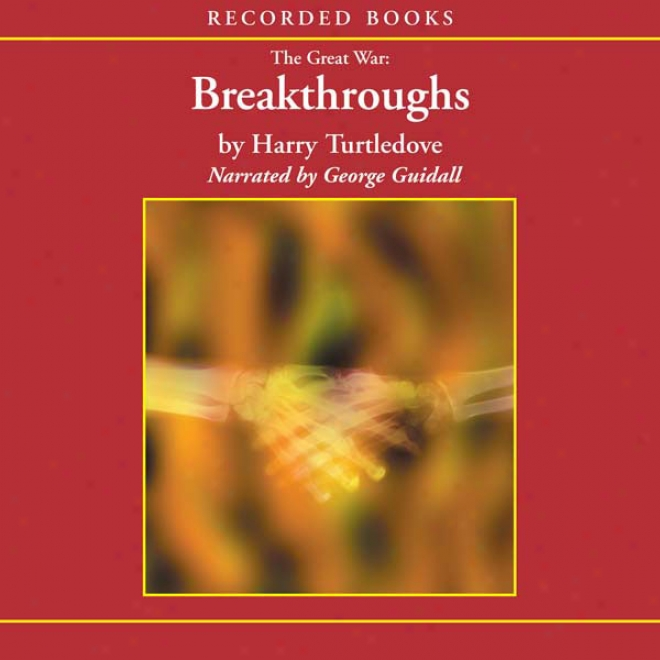The Great War: Breakthroughs (unabridged)