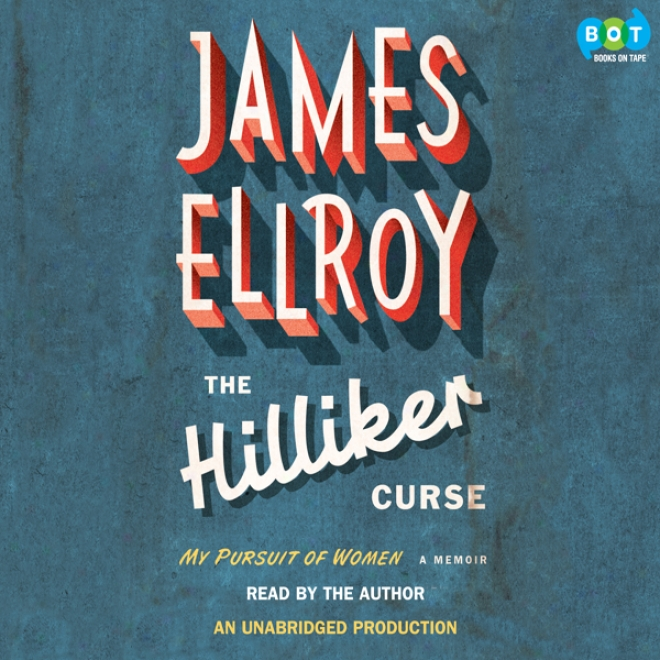 The Hilliker Curse: My Pursuit Of Women (unabridged)