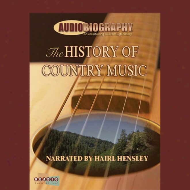 The History Of Country Music: Where Did Country Music Come From? (unabridged)