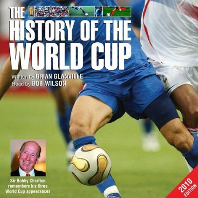 The History Of The World Cup  -  20010 Edition