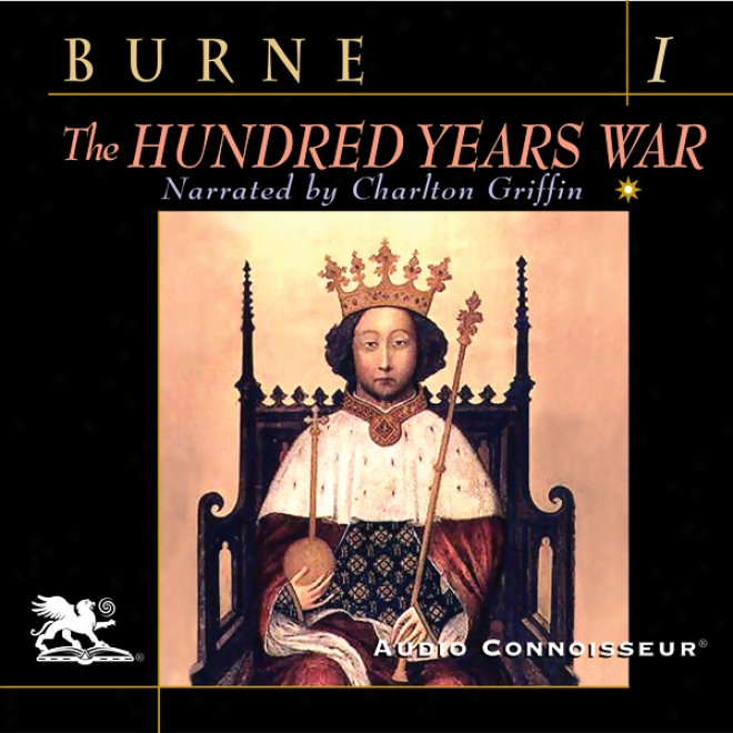 The Hundred Years War, Volume 1 (unabridged)