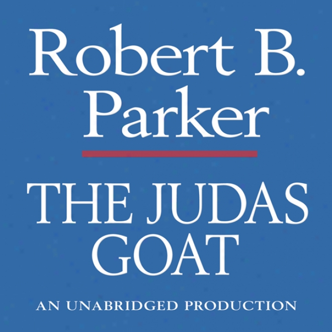 The Judas Goat: A Spenser Novel (unabrifged)