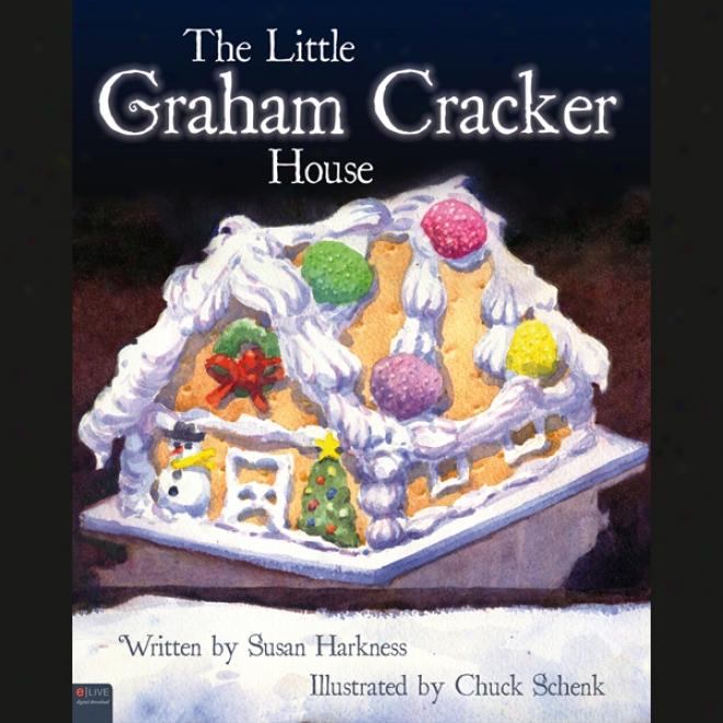 The Inconsiderable Graham Cracker House (unabridged)
