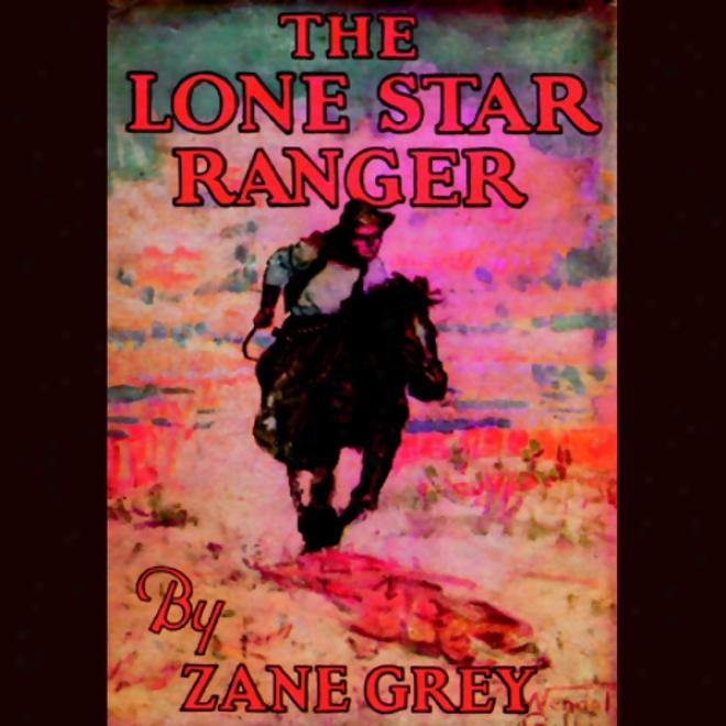 The Lone Star Ranger (unabridged)