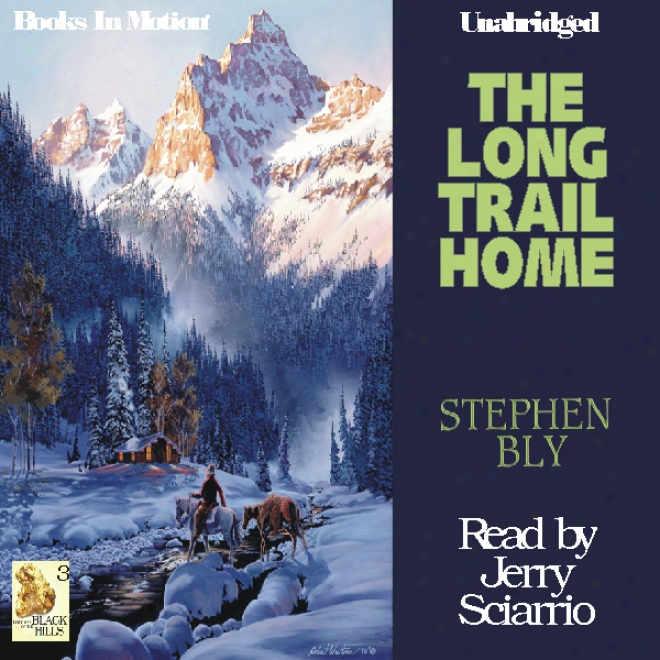 The Long Draw Home: Fortunes Of The Black Hills, Book 3 (unabridged)