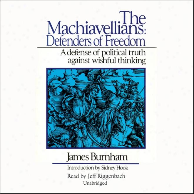 The Machiavellians: Defenders Of Freedom (unabridged)