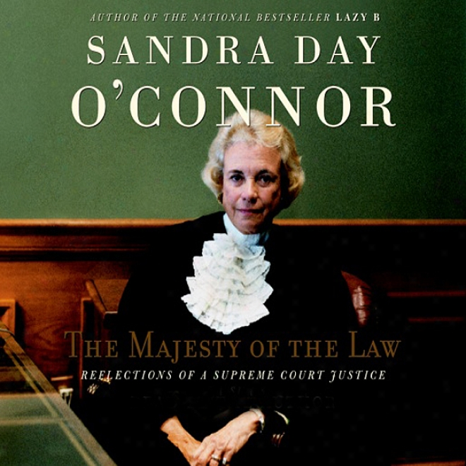 The Grandeur Of The Law: Reflections Of A Supreme Court Justice