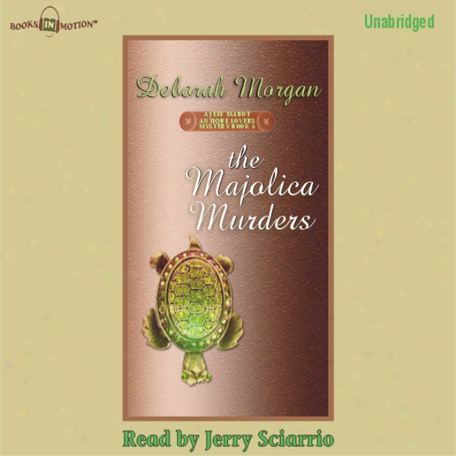 The Majolica Murders: An Antique Lover's Mystery (unabridged)