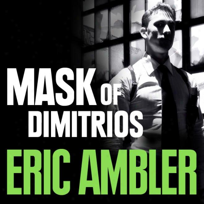 The Mask Of Dimitrios (unabridged)
