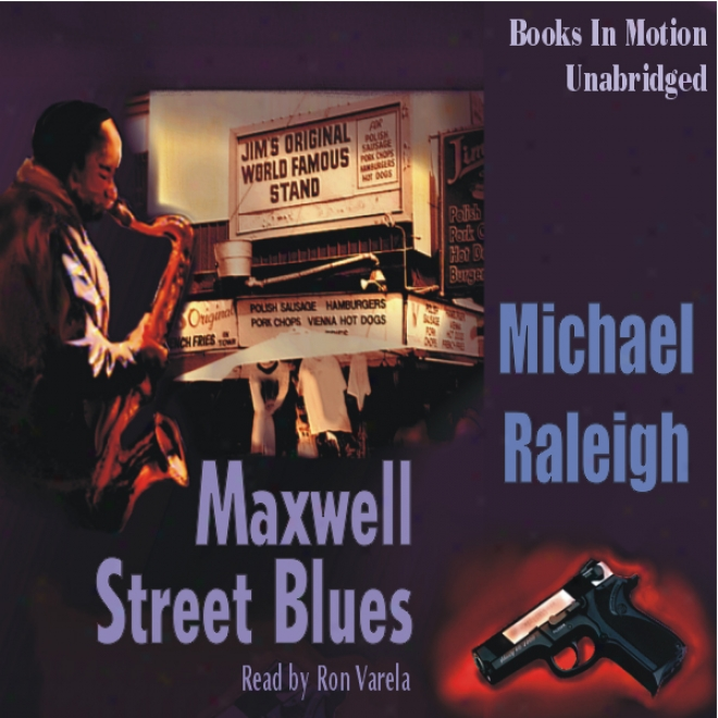 The Maxwell Street Blues: A Chicago Mystery Featuring Paul Whelan (unabridged)