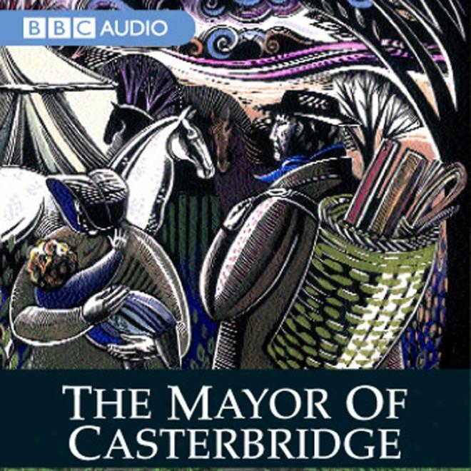 The Mayor Of Casterbridge (dramatised)