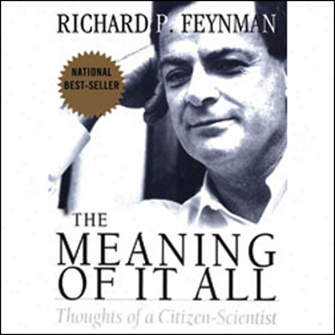 The Meaning Of It All: Thoughts Of A Citizen-scientist (unabridged)